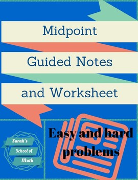 Midpoint Guided Notes and Worksheet (easy, hard, and word problems)