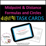 Midpoint and Distance Formulas and Circles Digital Task Cards