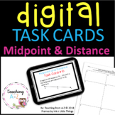 Midpoint and Distance Task Cards including Digital Version