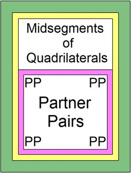 Midsegments of Quadrilaterals - PARTNER PAIRS and Practice