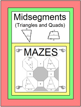 Midsegments of Triangles and Quads - 5 MAZES with two levels of Difficulty