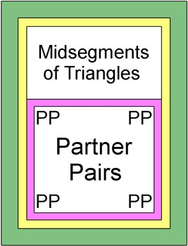 Midsegments of Triangles - PARTNER PAIRS and Practice