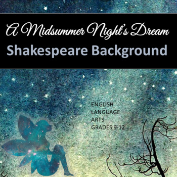 A Midsummer Night's Dream: Shakespeare and Play Background