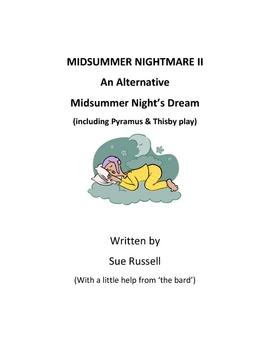 Midsummer Night's Dream alternative: Midsummer Nightmare II