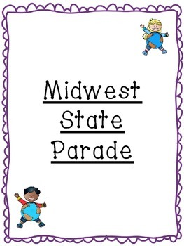 Midwest State Parade Culminating Presentation and Project