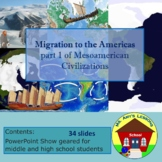 Mesoamerica: Migration to the Americas PowerPoint Show Presentation