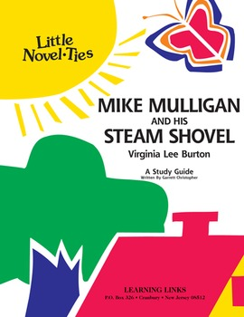Mike Mulligan and His Steam Shovel - Little Novel-Ties Study Guide