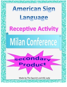 Milan Conference Receptive Assignment - American Sign Language - ASL