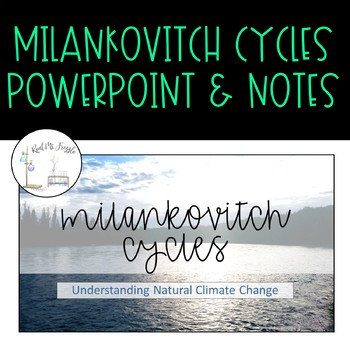 Milankovitch Cycles PowerPoint and Student Note Sheet