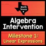 Milestone 1 ✩ Linear Expressions BUNDLE ✩ Texas Algebra In