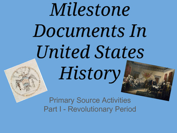 Milestone Documents In US History - Primary Sources: Revolutionary Period