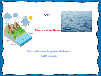Milestones S6E3 Review - Water processes and Water Cycle