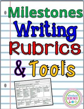Milestones Writing Rubrics and Tools