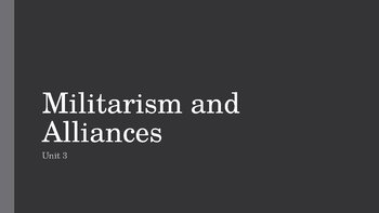 Militarism and Alliances PowerPoint, Guided Notes, and Completed Notes