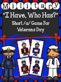 """Veterans Day ~ Military """"I Have...Who Has?"""" short /a/ game"""