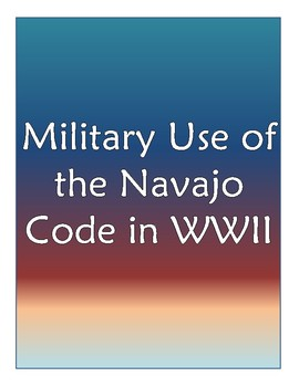 Military Use of the Navajo Code in WWII