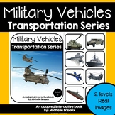 Military Vehicles Transportation Adapted Book Unit with Real Images-- 2 levels