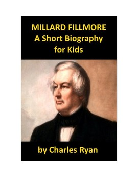 Millard Fillmore - A Short Biography for Kids (with review quiz)