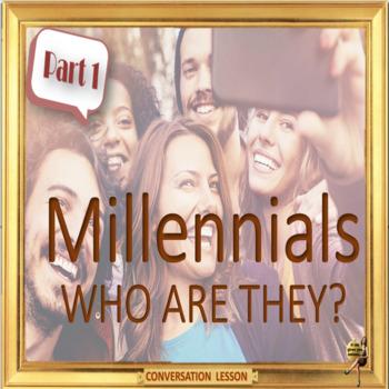 Millennials – the misunderstood generation - ESL adult and kid conversation