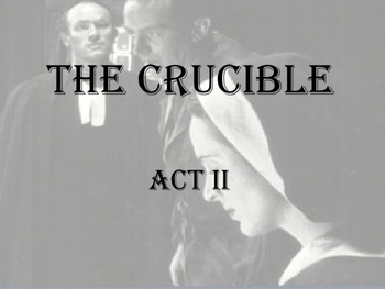 Miller ~ The Crucible Act II Summary Review POWERPOINT