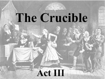Miller ~ The Crucible Act III Summary Review POWERPOINT