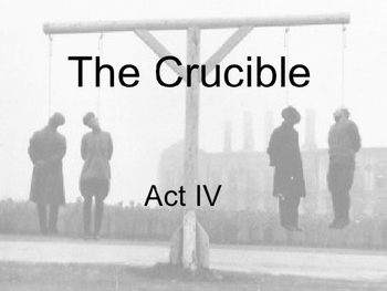 Miller ~ The Crucible Act IV Summary Review POWERPOINT