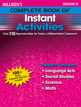 Milliken's Complete Book of Instant Activities - Grade 5