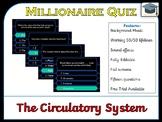 Millionaire Quiz! (Circulatory System / The Heart) *US, UK & AUS*