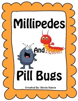 Millipedes and Pill Bugs