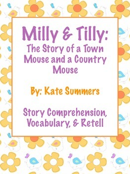 Milly & Tilly: Town & Country Mouse -Story Comprehension, Vocabulary, & Retell
