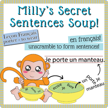"Unscramble Milly's Sentence Soup to Form Sentences with ""Porter"" in French!"