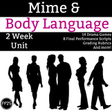 Mime & Body Language Unit - 2 Full Weeks of drama games, worksheets, and more!