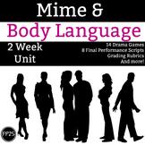 Mime & Body Language Unit - 2 Full Weeks of drama games, w