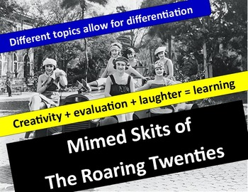 Mimed Skits on the Roaring Twenties: Students Create & Present in groups