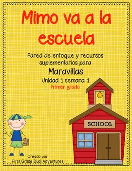 Mimo va a la escuela -Maravillas -  Unidad 1 Semana 1