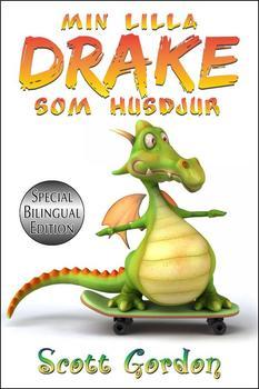Min Lilla Drake som Husdjur (Bilingual Swedish + English)