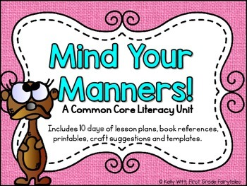 Mind Your Manners >> Mind Your Manners A Common Core Literacy Unit By Kelly Witt Tpt