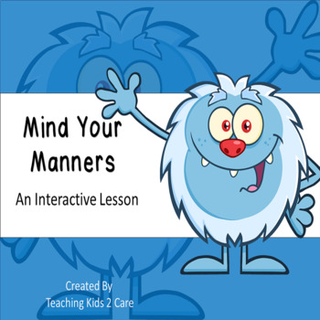 Mind Your Manners >> Mind Your Manners An Interactive Powerpoint Whiteboard Lesson