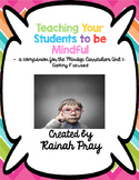 Mindful Learning Unit I- Getting Focused Printables & Stud