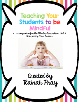 Mindful Learning Unit II- Sharpening Your Senses Printables & Responses