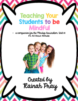 Mindful Learning Unit III- It's All About Attitude Printab