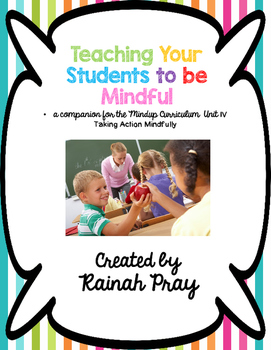 Mindful Learning Unit IV- Taking Action Mindfully Printables & Responses