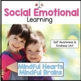 Self Regulation & Social Emotional Learning: Mindful Brains, Mindful Hearts