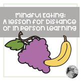 Mindful Eating Lesson for in person or distance learning