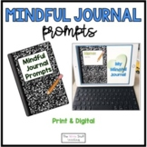 Mindful Journal Prompts Print and Google Classroom™ Distan