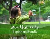 Mindful Kids Beginners Bundle: Preschool, Elementary, Behavior Management