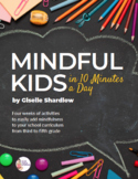 Mindful Kids in 10 Minutes a Day: 3rd-5th Grade