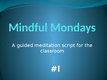 Mindful Monday: Mindfulness script for use with students