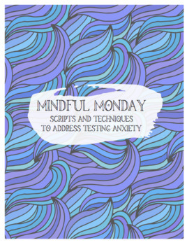 Mindful Monday: Strategies and Scripts for TESTING ANXIETY