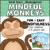Mindful Monkeys | Mindfulness for Children | Classroom Management